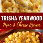 Trisha Yearwood Mac and Cheese Recipe