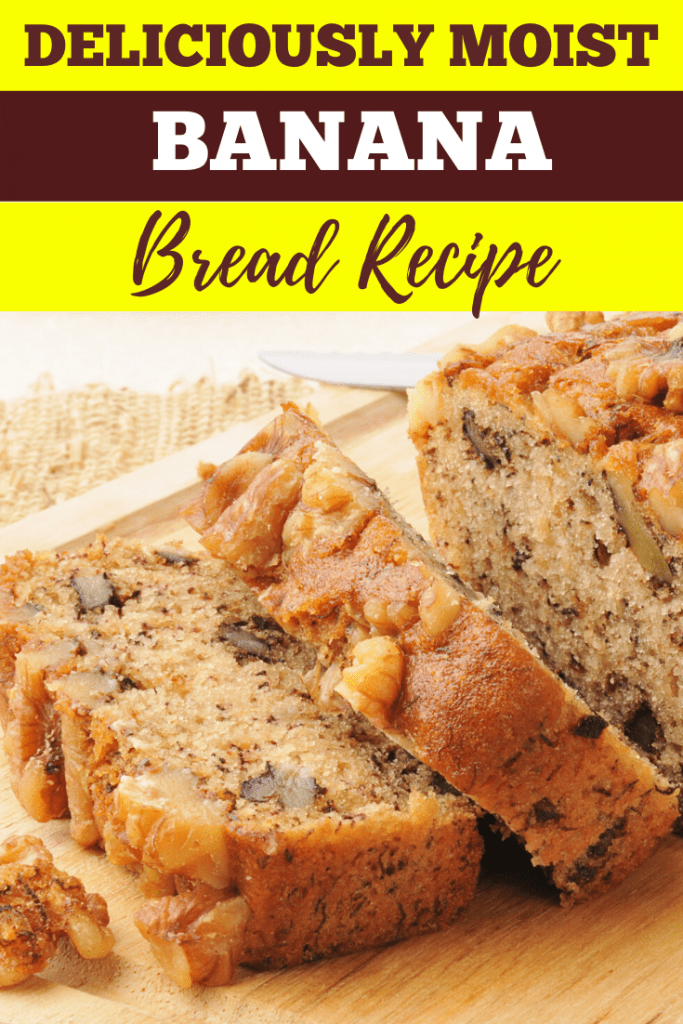 Deliciously Moist Banana Bread Recipe Insanely Good