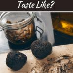 What Do Truffles Taste Like