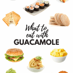 What to Eat With Guacamole