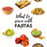 What to Serve With Fajitas