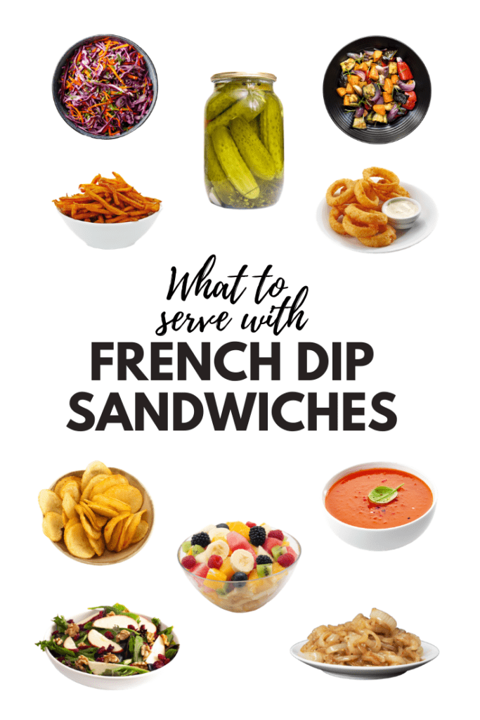 What to Serve with French Dip Sandwiches