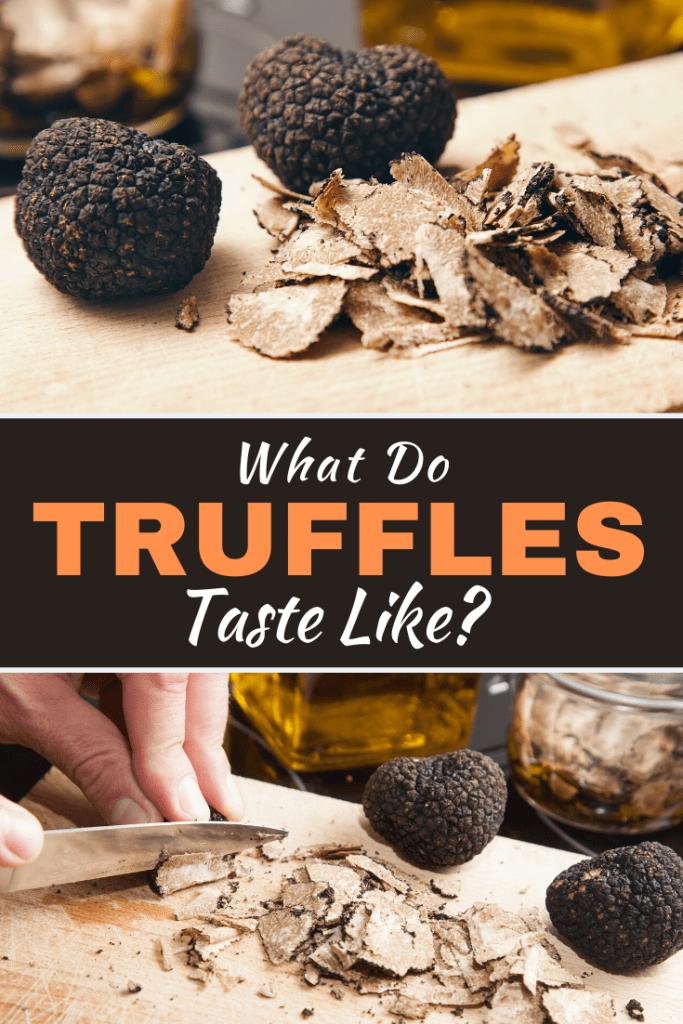 What Do Truffles Taste Like?