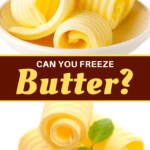 Can You Freeze Butter