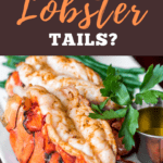 Can You Freeze Lobster Tails?