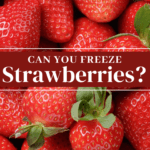 Can You Freeze Strawberries