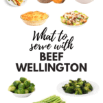 What to Serve with Beef Wellington