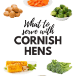 What To Serve With Cornish Hens