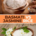 Basmati Rice Versus Jasmine Rice