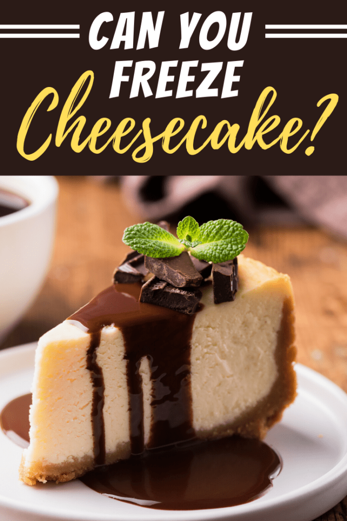 Can You Freeze Cheesecake?