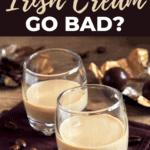 Does Bailey's Irish Cream Go Bad