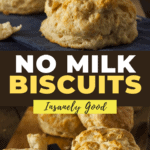No Milk Biscuits Recipe