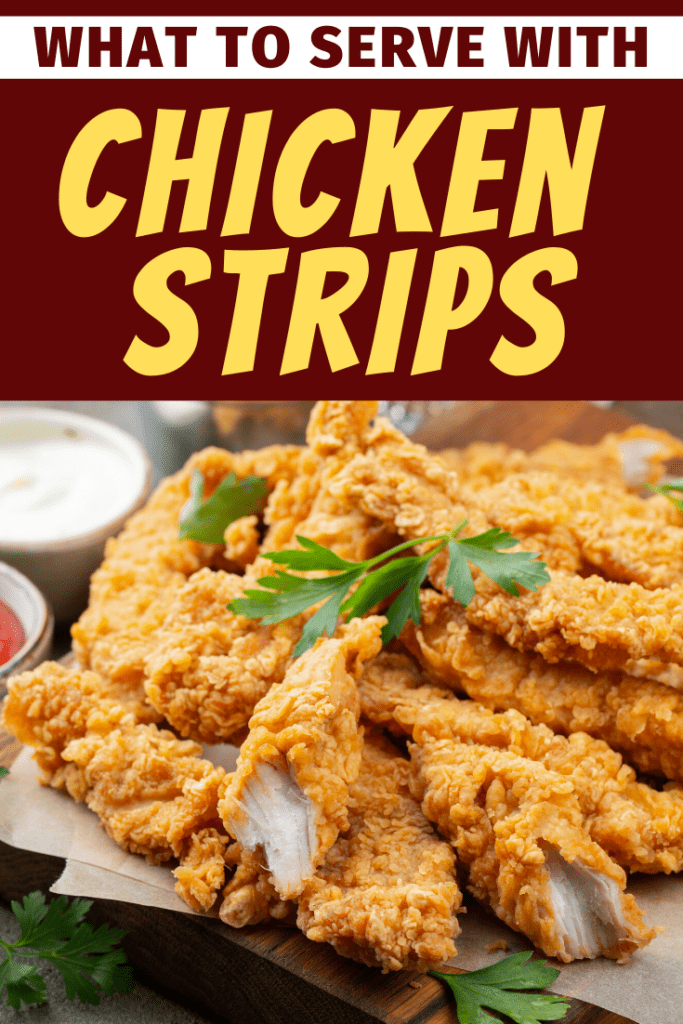What To Serve With Chicken Strips