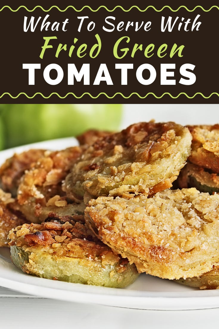 What To Serve With Fried Green Tomatoes