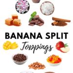 Banana Split Toppings