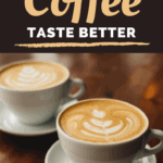 How To Make Coffee Taste Better