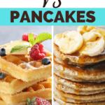 Waffles Versus Pancakes