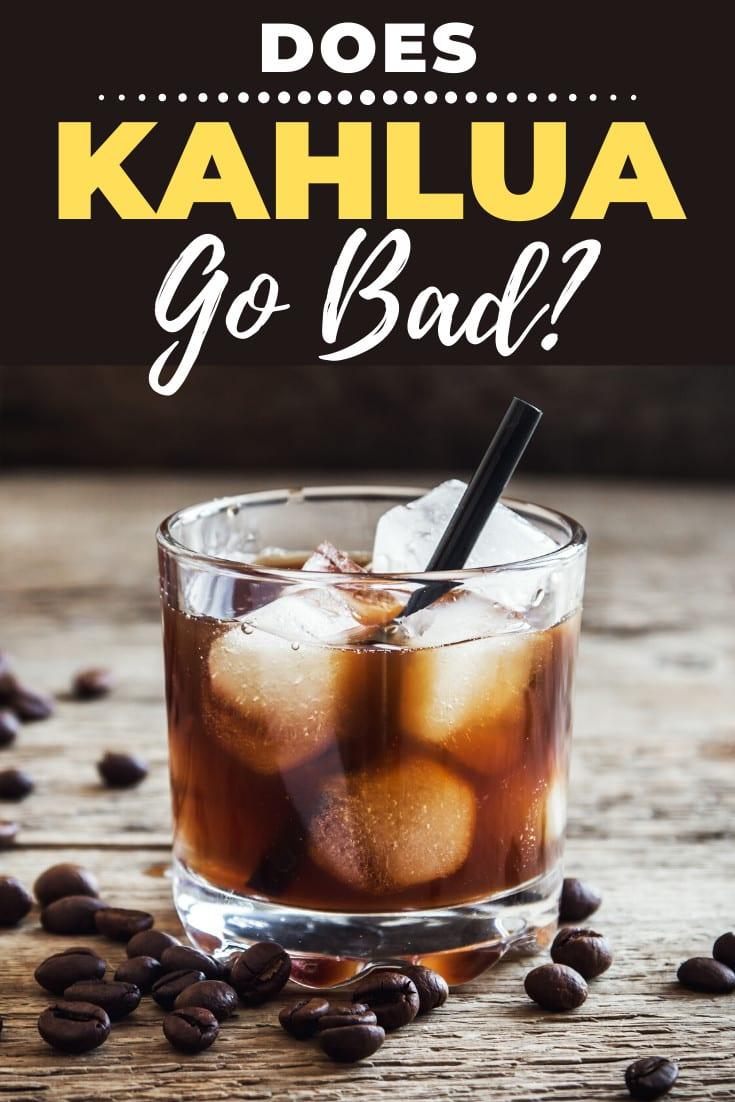 Does Kahlua Go Bad