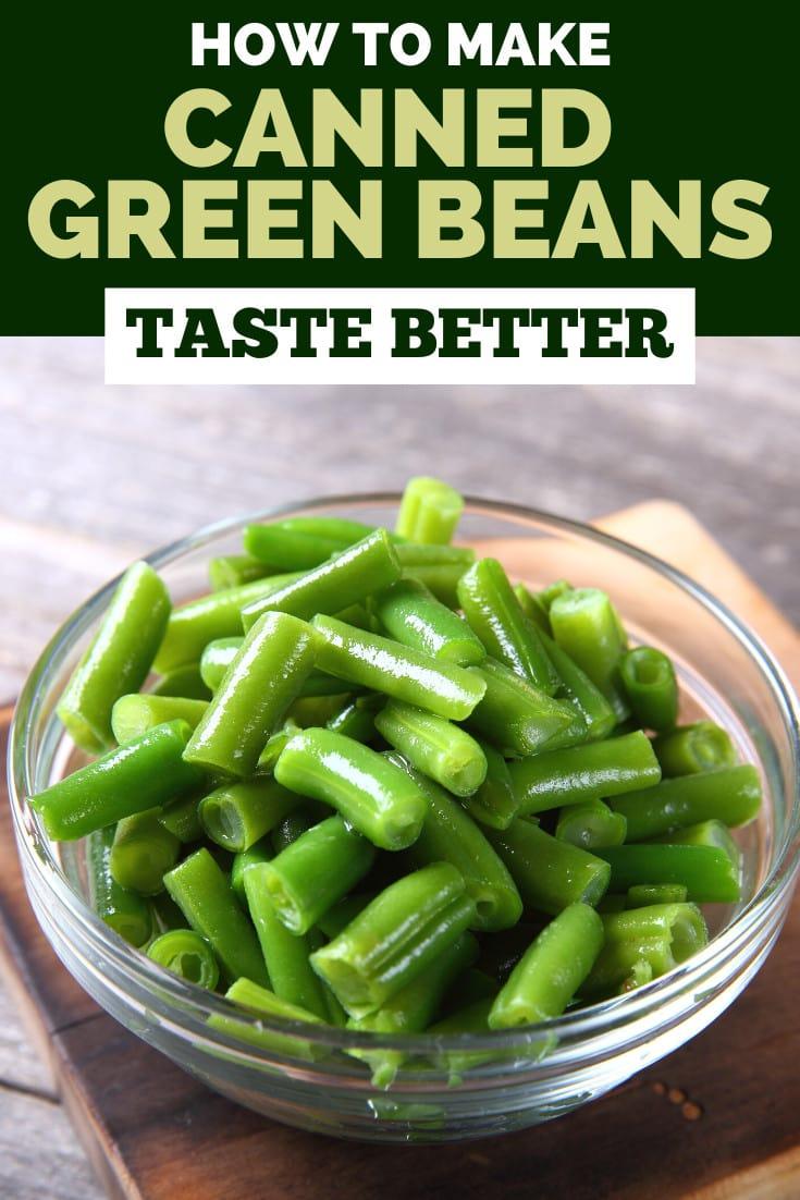 How To Make Canned Green Beans Taste Better