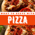 What To Serve With Pizza