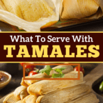 What To Serve With Tamales