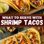 What To Serve With Shrimp Tacos