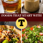 20 Foods That Start With T