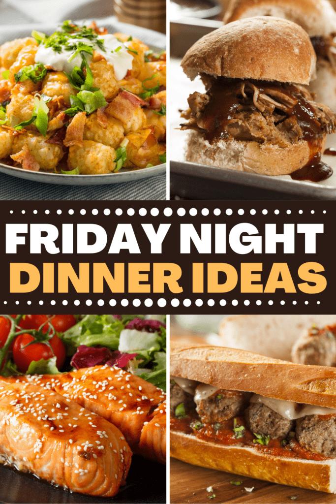 Friday Night Dinner Ideas