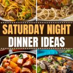 Saturday Night Dinner Ideas