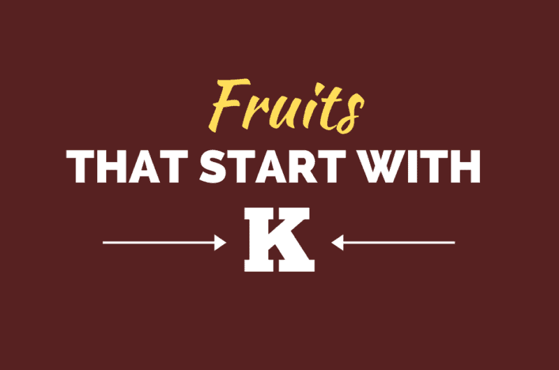20 Fruits That Start With K