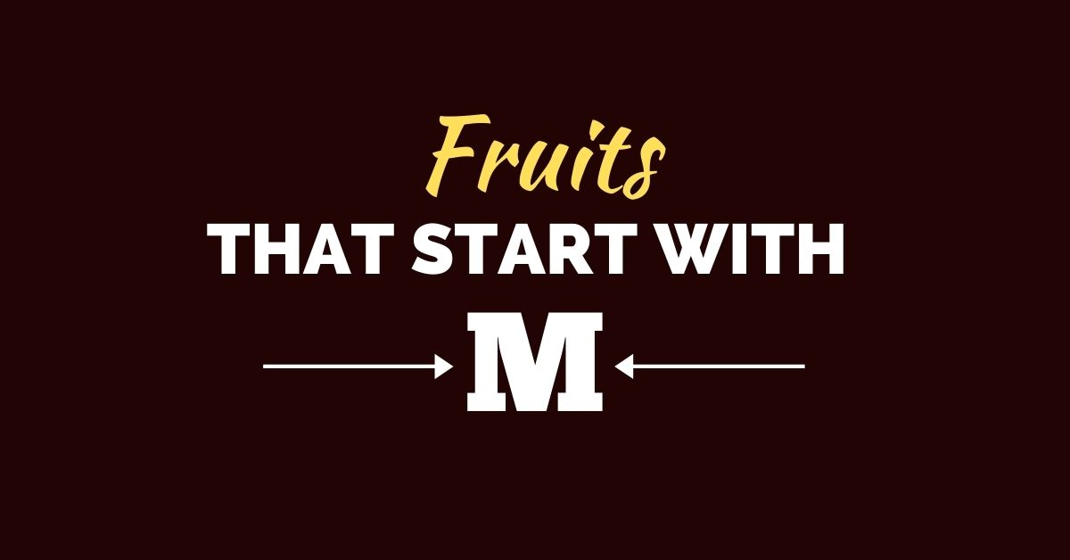 Fruits That Start with M