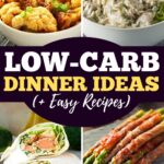 Low Carb Dinner Ideas (+ Easy Recipes)