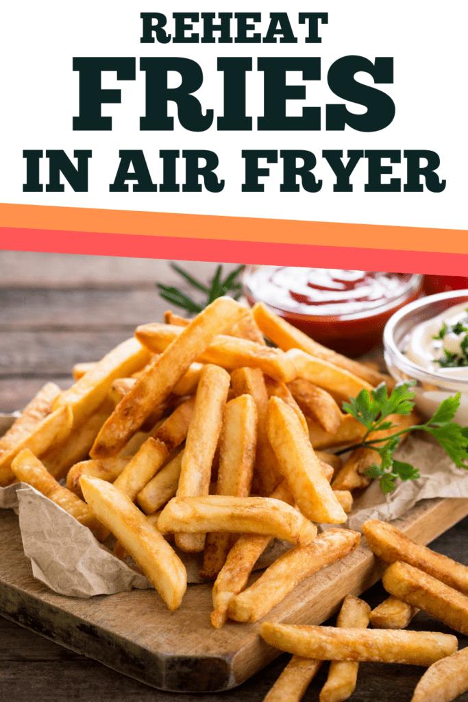Reheat Fries in Air Fryer