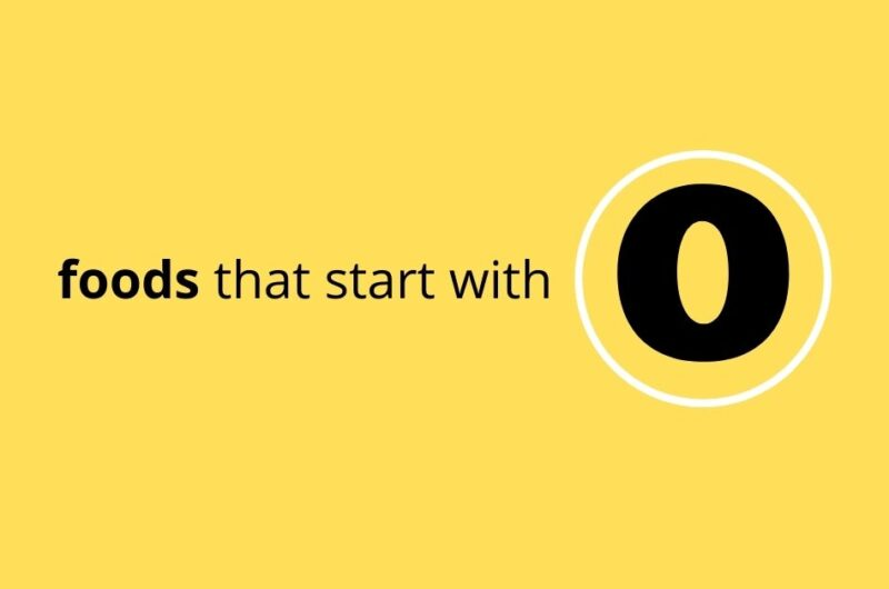 30 Foods That Start With O