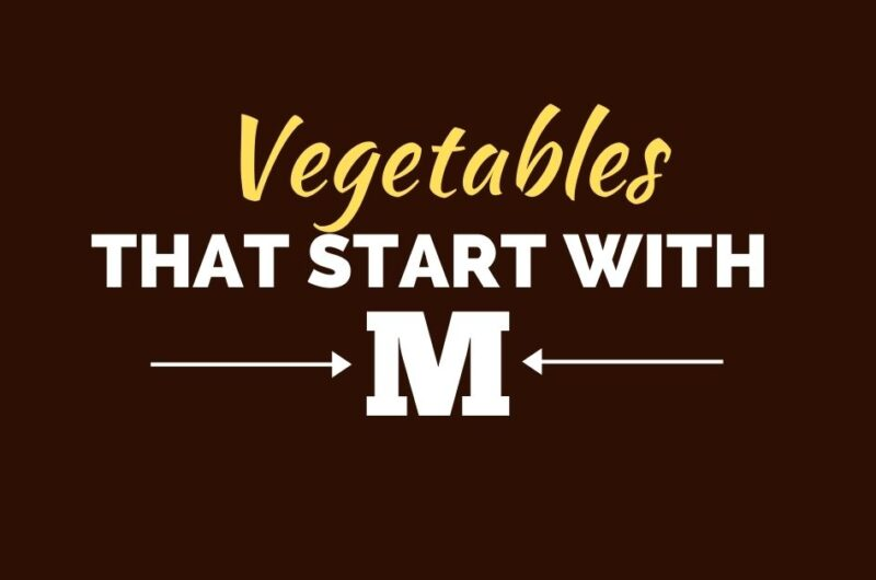17 Vegetables That Start With M