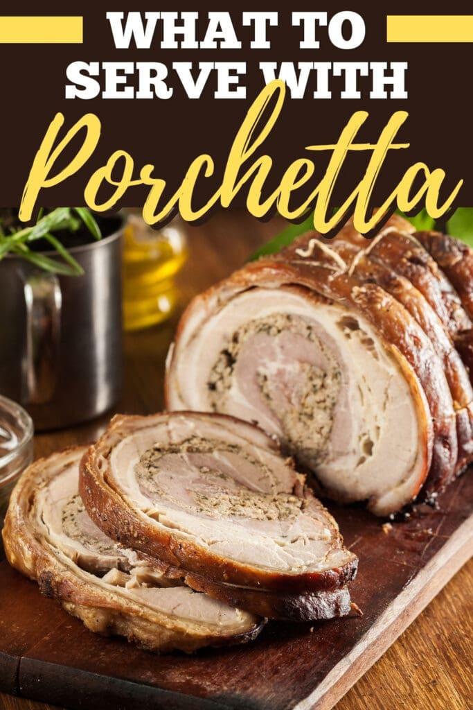 What to Serve with Porchetta