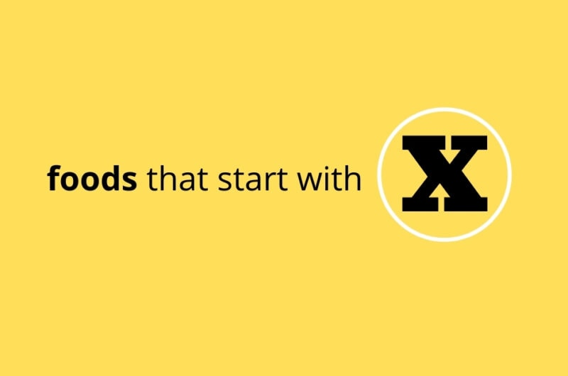25 Foods That Start With X