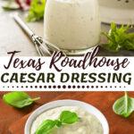 Texas Roadhouse Caesar Dressing
