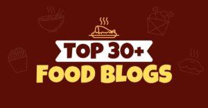 Top 30+ Food Blogs